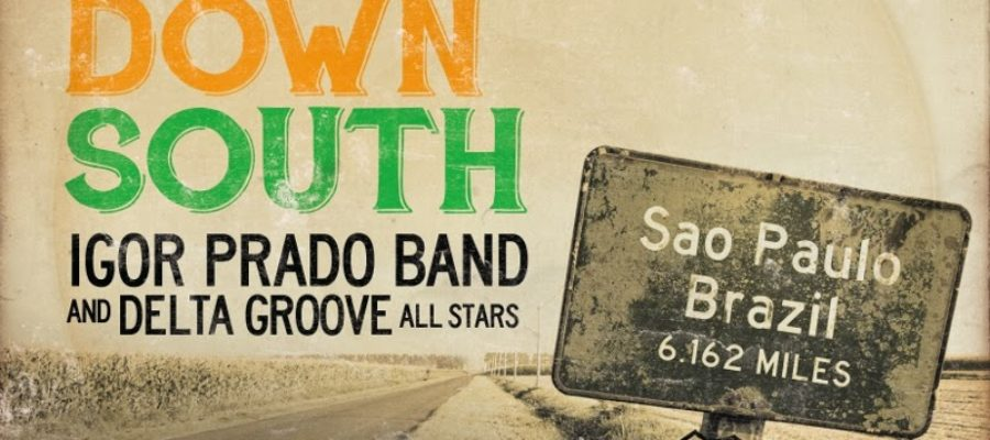 Igor Prado Band – Way Down South
