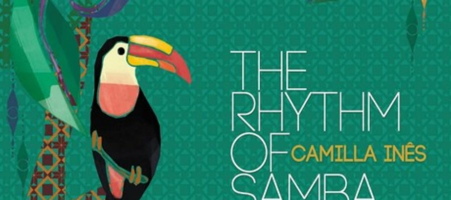 Camilla Inês – The Rhythm of Samba